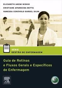 Livro Enfermagem Série Gestão -guia De Rotinas Fluxos Gerais