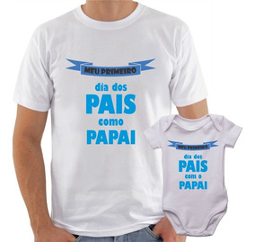 Camisa + Body Meu Primeiro Dia Dos Pais Personalizado