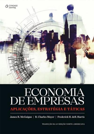 Economia De Empresas - Aplicacoes, Estrategias E Taticas -