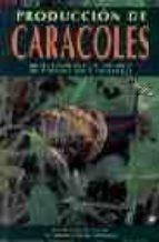Produccion Caracoles Bases Fisiol.siste. 2a Ed