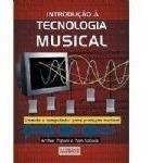 Livro Introdução À Tecnologia Musical