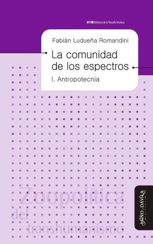 La Comunidad De Los Espectros I / Fabián Ludueña Romandini