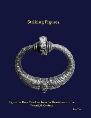 Striking Figures : Figurative Door Knockers From The Rena...