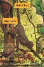 Animales, Hebe Uhart, Ed. Ah