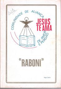 Raboni Comunidade De Aliança Jesus Te Ama De Amor E Perdão