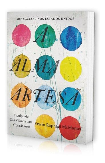 Livro Erwin Mcmanus - A Alma Artesã