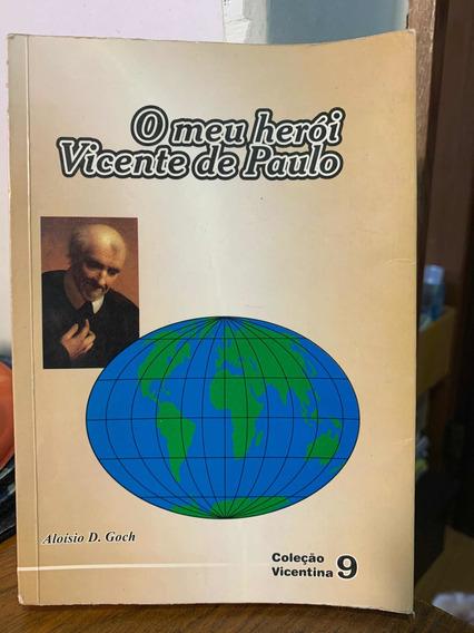 O Meu Herói Vicente De Paulo Aloísio D. Goch