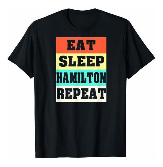 Eat Sleep Hamilton Repeticion Camiseta De Alexander Hamilton