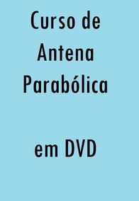 Curso De Antena Parabólica Em Dvd