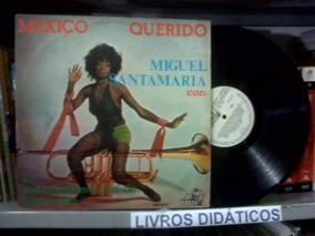 Lp México Querido, Miguel Santamaria