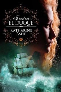 Me Casé Con Un Duque - Ashe, Katharine