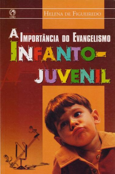 Importância Do Evangelismo Infanto-juvenil,a
