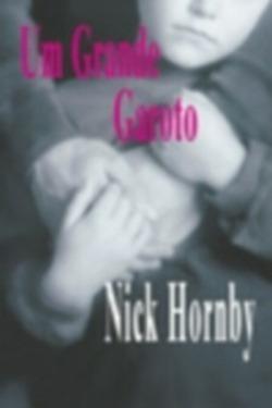 Livro: Um Grande Garoto - Nick Hornby