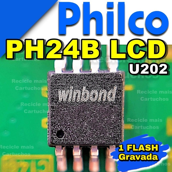 Memoria Flash Tv Philco Ph24b Lcd Led Bios Chip Gravada