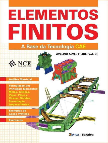 Elementos Finitos - A Base Da Tecnologia Cae - 6ª Ed. 2013