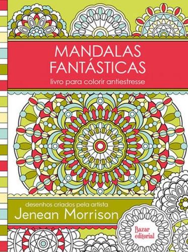 Imagem 1 de 1 de Mandalas Fantasticas - Livro Para Colorir Antiestresse