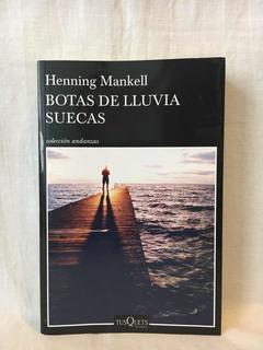 Botas De Lluvia Suecas - Henning Mankell - Tusquets