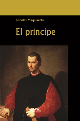 Libro. El Principe. Nicolás Maquiavelo. Ed. Maya. Mariscal.