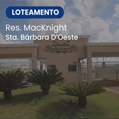 Imagem 1 de 13 de Macknight Residencial, Lotes À Partir De 300m² Em Santa Bárbara D'oeste, São Paulo. - 13750