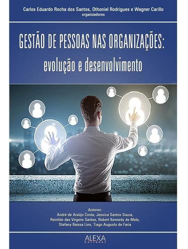 Imagem 1 de 1 de Gestão De Pessoas Nas Organizações: Evolução E Desenvolvimen