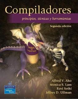 Compiladores Principios Tecnicas Y Herramientas ¡nuevo!