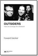 Imagen 1 de 3 de Outsiders, Howard Becker, Ed. Siglo Xxi