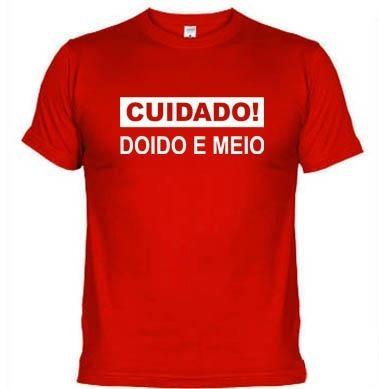 Camiseta Frase Engraçada Cuido Doido E Meio