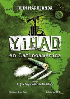 Yihad En Latinoamérica, John Marulanda, Dipon