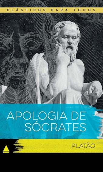 Apologia De Sócrates - Col. Clássicos Para Todos