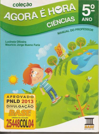Coleção Agora É Hora Ciências - 5º Ano Lucineia Oliveira