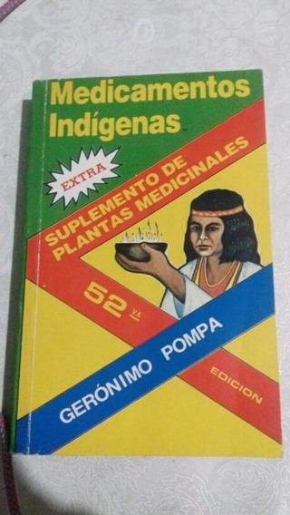 Medicamentos Indigenas: Suplemento De Plantas Medicinales.
