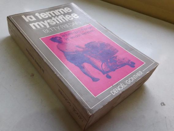 La Femme Mystifiée (mistica Feminina) - Betty Friedan