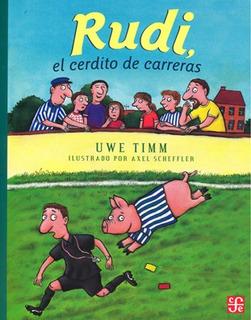Rudi El Cerdito De Carreras, Uwe Timm, Ed. Fce
