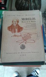 Morelos Siervo De La Nación. Ubaldo Vargas Martínez