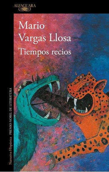 Tiempos Recios - Mario Vargas Llosa - Nuevo - Original
