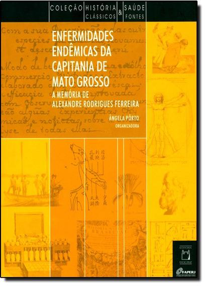 Enfermidades Endêmicas Da Capitania De Mato Grosso: A Memor
