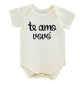 Body Bebê Te Amo Vovó 100% Algodão