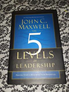 5 Levels Of Leadership - John C. Maxwell
