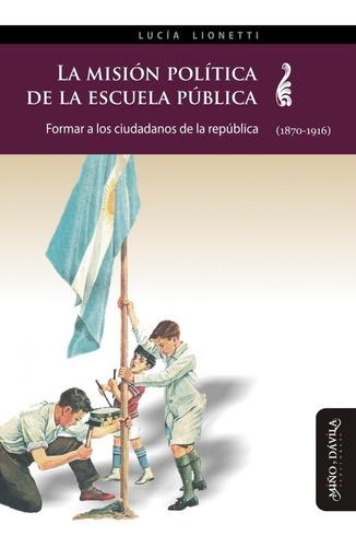 La Misión Política De La Escuela Pública. Lucía Lionetti