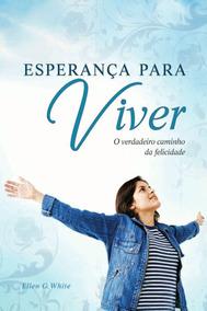 Livro Esperança Para Viver O Verdadeiro Caminho