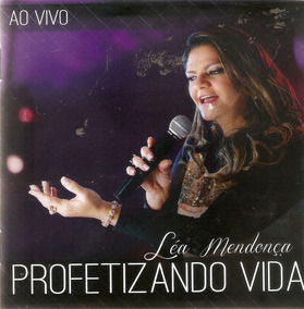 Cd Léa Mendonça - Profetizando Vida - Novo Lacrado***