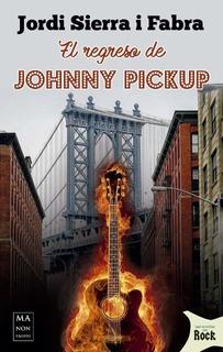 Regreso De Johnny Pickup, Jordi Sierra I Fabra, Robin Book