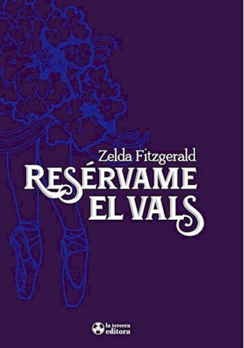 Resérvame El Vals De Zelda Fitzgerald