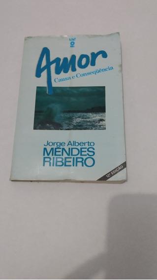 Livro Amor Causa Consequência Mendes Ribeiro 12 Edição Tchê