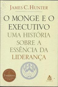 Livro O Monge E O Executivo - James C. Hunter