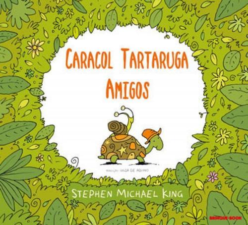 Caracol E A Tartaruga Sao Amigos, O