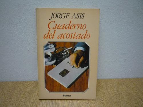 Cuaderno Del Acostado. Jorge Asís. 1ra Edición.