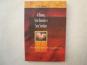 Livro A Dama, Seu Amado E Seu Senhor - T. D. Jakes