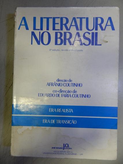 A Literatura No Brasil - Era Realista - Era De Transição
