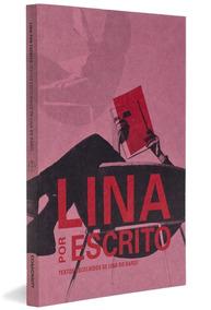 Lina Por Escrito - Lina Bo Bardi